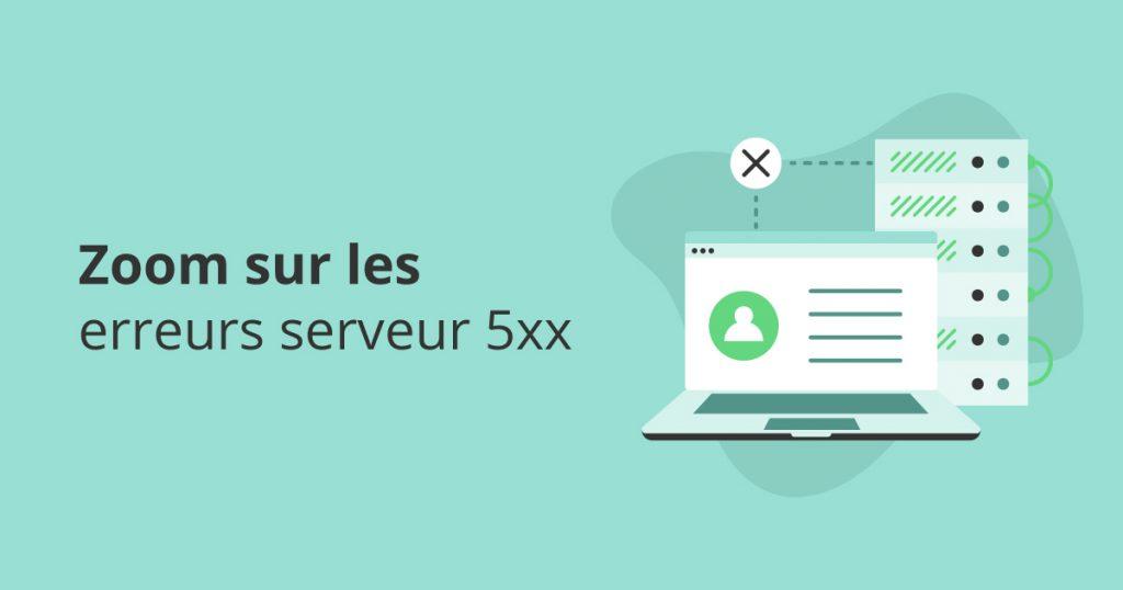 Erreurs serveur 5xx